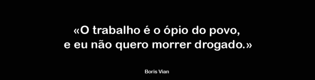 boris vian_frase do alheio