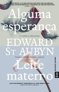 Alguma esperança, Leite Materno, Sextante, Edward St. Aubyn