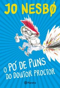 O Pó de Puns do Doutor Proctor, Jo Nesbo, Planeta, Planeta Júnior, Per Dybvig