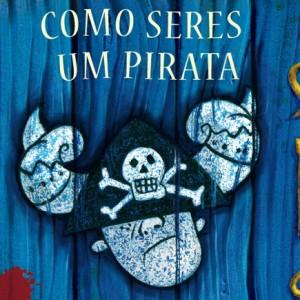 Cressida Cowell, Como treinares o teu dragão, Bertrand, Como seres um pirata