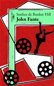 Sonhos de Bunker Hill, John Fante, Alfaguara