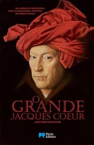 Jean-Christophe Rufin, Porto Editora, O Grande Jacques Coeur