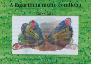 Kalandraka, A lagartinha muito comilona, Eric Carle