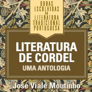 Literatura de Cordel Uma Antologia, José Viale Moutinho, Obras Escolhidas da Literatura Tradicional Portuguesa, Círculo de Leitores