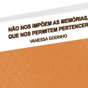 Arranha-Céus, Não nos impõem as memórias que nos permitem pertencer, Vanessa Godinho