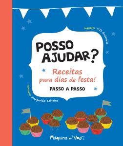Posso ajudar? Receitas para dias de festa!, Inês Guterres, Margarida Teixeira