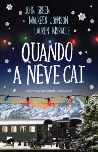 Topseller, Quando a neve cai, John Green, Maureen Johnson, Lauren Myracle