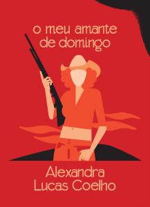 Tinta da China, O meu amante de domingo, Alexandra Lucas Coelho