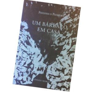 Um bárbaro em casa, Língua Morta, Frederico Pedreira