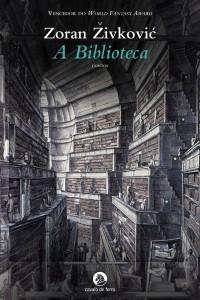 A biblioteca, Cavalo de Ferro, Zoran Zivković