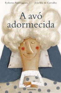Kalandraka, A avó adormecida, Roberto Parmeggiane, João Vaz de Carvalho