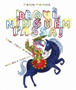 Daqui ninguém passa, Planeta Tangerina, Isabel Minhós Martins, Bernardo Carvalho