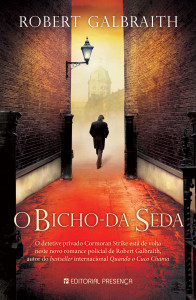 O bicho-da-seda, Editorial Presença, Robert Galbraith