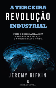 Jeremy Rifkin, Bertrand Editora, A terceira revolução industrial