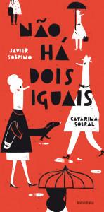 Não há dois iguais, Catarina Sobral, Javier Sobrino, Kalandraka,
