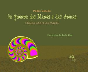 Pedro Veludo, Editora Quatro Cantos, Murilo Silva, Da guerra dos mares e das areias,