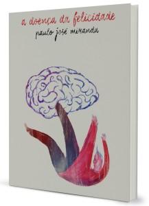 Paulo José Miranda, Abysmo, A doença da felicidade