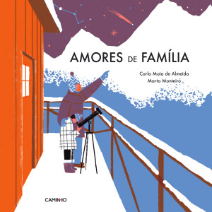 Amores de Família, Carla Maia de Almeida, Caminho, Marta Monteiro