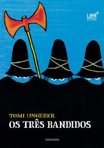 Kalandraka, Os Três Bandidos, Tomi Ungerer,
