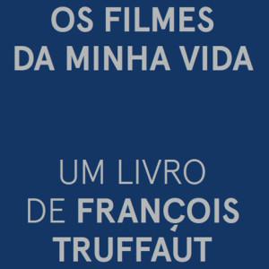 Os Filmes da Minha Vida, Orfeu Negro, François Truffaut