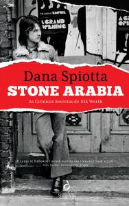 Stone Arabia, Quetzal, Dana Spiotta