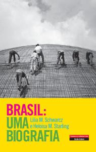 Brasil: Uma Biografia, Lilia M. Schwarcz, Temas e Debates, Heloisa M. Starling
