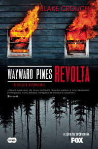 Wayward Pines, Suma de Letras, Revolta, Blake Crouch