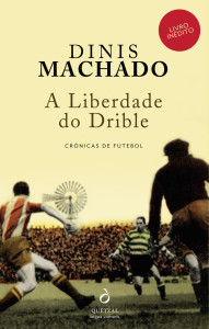 A Liberdade do Drible, Quetzal, Dinis Machado