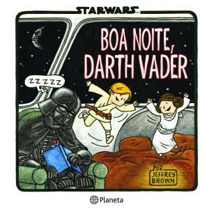 Planeta, Boa Noite Darth Vader, Jeffrey Brown