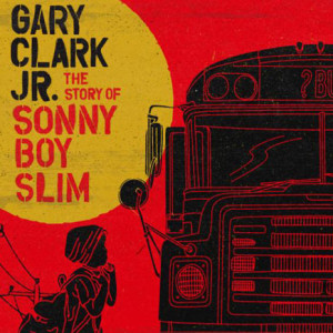 Gary Clark Jr., Discos, The Story of Sonny Boy Slim