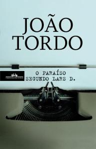O paraíso segundo Lars D., Companhia das Letras, Deus Me Livro, João Tordo
