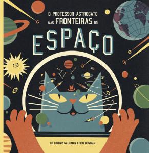 O Professor Astrogato nas Fronteiras do Espaço, Orfeu Negro, Dominic Walliman, Ben Newman