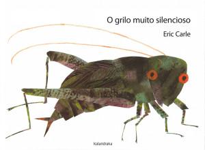 O grilo muito silencioso, Kalandraka, Deus Me Livro, Eric Carle