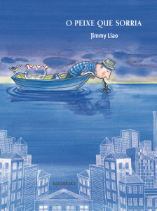 O peixe que sorria, Kalandraka, Jimmy Liao