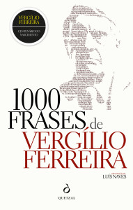 O Caminho Fica Longe, 1000 Frases de Vergílio Ferreira, Vergílio Ferreira, Quetzal, Deus Me Livro
