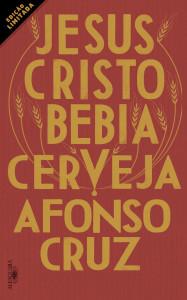 Jesus Cristo Bebia Cerveja, Companhia das Letras, Afonso Cruz
