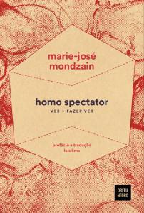 Homo Spectator, Orfeu Negro, Marie-José Mondzain, Deus Me Livro