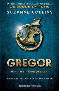 Gregor – A Primeira Profecia, Editorial Presença, Suzanne Collins