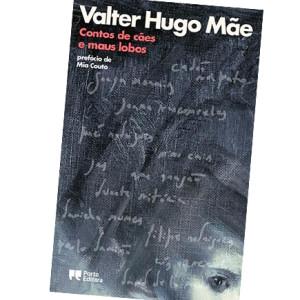 Contos de Cães e Maus Lobos, Valter Hugo Mãe, Deus Me Livro