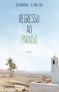 Regresso ao Paraíso, Germano Almeida, Caminho,Deus Me Livro