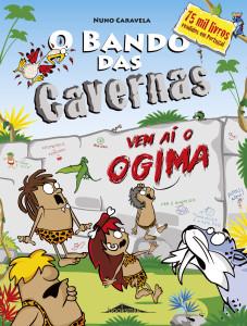 O Bando das Cavernas, Vem Aí o Ogima, Booksmile, Nuno Caravela, Deus Me Livro