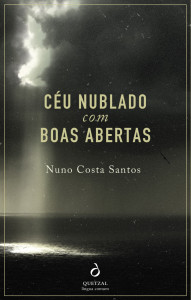 Nuno Costa Santos, Entrevista, Quetzal, Céu Nublado com Boas Abertas, Deus Me Livro