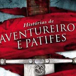 Histórias de Aventureiros e Patifes, George R.R. Martin, Saída de Emergência, Gardner Dozois, Deus Me Livro