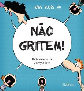 Baby Blues 33: Não Gritem!, Bizâncio, Rick Kirkman, Jerry Scott, Deus Me Livro