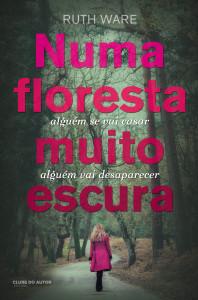 Numa Floresta Muito Escura, Clube do Autor, Ruth Ware, Deus Me Livro