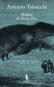 Mulher de Porto Pim, Deus Me Livro, Dom Quixote, Antonio Tabucchi