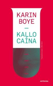 Kallocaína, Antígona, Deus Me Livro, Karyn Boye