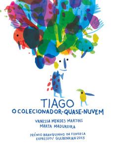 Deus Me Livro, Tiago o Coleccionador-Quase-Nuvem, Arranha-Céus, Vanessa Mendes Martins, Marta Madureira