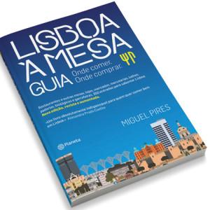 Lisboa à Mesa - Guia, Planeta, Deus Me Livro, Miguel Pires