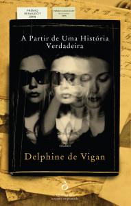A Partir de Uma História Verdadeira, Quetzal, Deus Me Livro, Delphine De Vigan